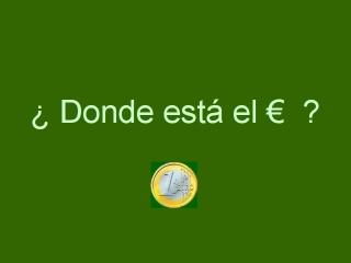 ¿Dónde está el euro?